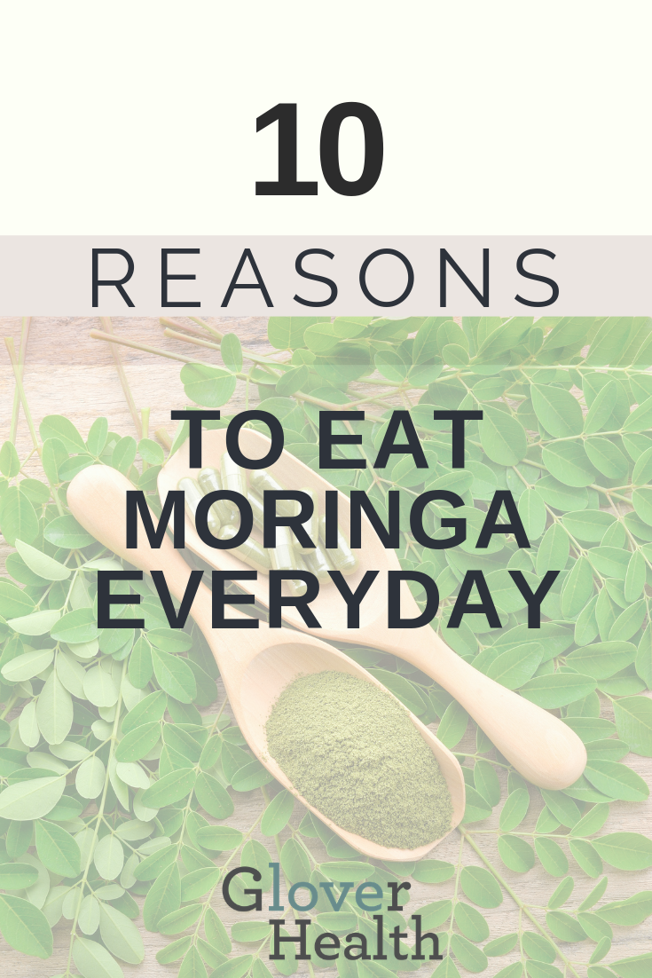 10 Reasons to Eat Moringa Everyday