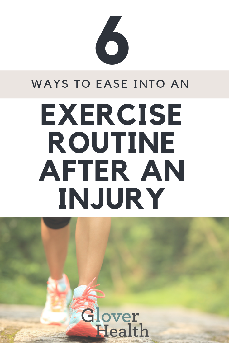 How to Ease Yourself Back Into An Exercise Routine After An Injury 1